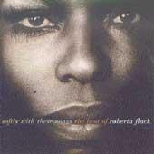 Roberta Flack: Softly with These Songs: The Best of Roberta Flack