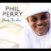 Phil Perry: Ready for Love [Digipak]