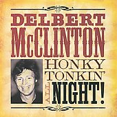 Delbert McClinton: Honky Tonkin' All Night