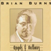 Brian Burns: Angels & Outlaws