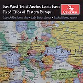 Eastwind Trio d'Anches Looks East - Reed Trios of Eastern Europe