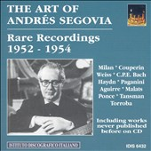 The Art of Andrés Segovia: Rare Recordings, 1952-1954
