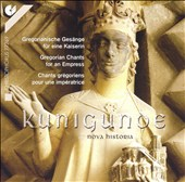 Kunigunde: Nova Historia (Gregorian Chants for an Empress)