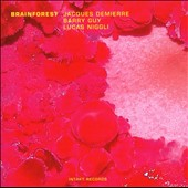 Jacques Demierre/Barry Guy: Brainforest
