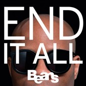 Beans: End It All [Digipak] *