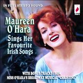 Maureen O'Hara: Maureen O'Hara Sings Her Favourite Irish Songs