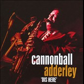 Cannonball Adderley: Dis Here [Box]