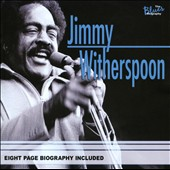 Jimmy Witherspoon: The Blues Biography