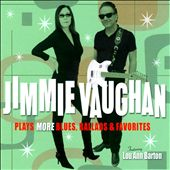 Jimmie Vaughan: Plays More Blues, Ballads & Favorites *