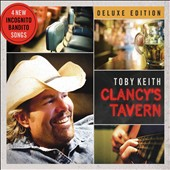 Toby Keith: Clancy's Tavern [Deluxe Version] [Digipak]