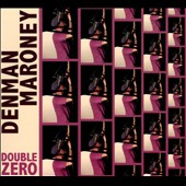 Denman Maroney: Double Zero *