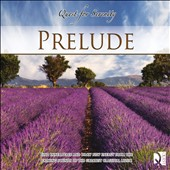 Quest For Serenity: Calming Sounds of the Greatest Classical Music: Prelude