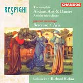 Respighi: Complete Ancient Airs & Dances, etc / Hickox