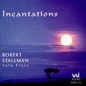 Incantations - 20th Century Works for Solo Flute / Stallman
