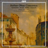 Italian Oboe Concertos: Sammartini, Rossini, Bellini, Donizetti / Diego Dini Ciacci