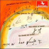 Leo Kraft: Variations for Orchestra; Two Pieces for Orchestra; The Vision of Isaiah; For Those We Loved