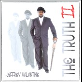 Jeffrey Valantine: The Truth II