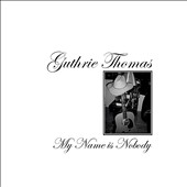 Guthrie Thomas: My Name Is Nobody