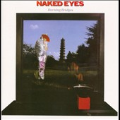 Naked Eyes: Burning Bridges