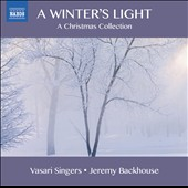 A Winter's Light - A Christmas Collection / Martin Ford, organ; Vasari Singers, Jeremy Backhouse