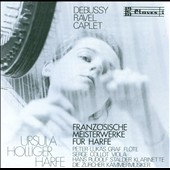 French Masterworks for Harp - works by Ravel, Caplet, Debussy / Ursula Holliger, harp; Peter-Lukas Graf, flute; Hans Stalder, clarinet