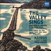 The Valley Sings - Choral Music by composers of the Hudson Valley / Works by Aaron Copland, James Fitzwilliam, Craig Fryer, John B Hedge