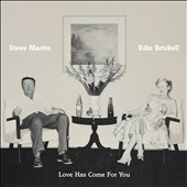 Edie Brickell/Steve Martin: Love Has Come for You [Digipak]
