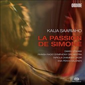 Kaija Saariaho: La Passion de Simone / Dawn Upshaw, Esa-Pekka Salonen