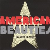 American Beauties: Too Worn to Mend