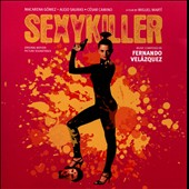 Fernando Velázquez: Sexykiller [Original Motion Picture Soundtrack]
