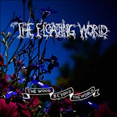 The Floating World: The Wood Beyond the World [Digipak] *