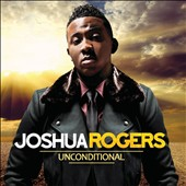 Joshua Rogers: Unconditional *