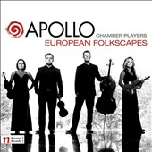European Folkscapes / Apollo Chamber Players
