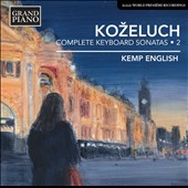 Leopold Kozeluch (1747-1814): Complete Keyboard Sonatas, Vol. 2 (nos 5-8) / Kemp English, piano