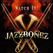 JazzBonez: Watch It!