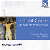 Chant Corse: Manuscrits franciscains, authentic Corsican sacred chant / Ensemble Organim, Pérès