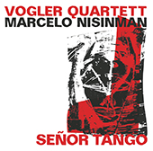 Señor Tango - works by Astor Piazzolla and Marcelo Nisinman / Marcelo Nisinman, bandoneon; Winfried Holzenkamp, double bass