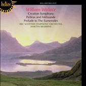 William Wallace: Creation Symphony; Pelléas and Mélisande; Prelude to The Eumenides / Brabbins, BBC Scottish SO