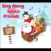 Various Artists: Sing Along With Santa and Friends [Digipak]