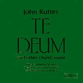 Rutter: Te Deum and other church music / Rutter, Cambridge