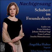 Night Song: Schubert with friends - works by Franz Schubert, Johann Michael Vogl, Anselm Huettenbrenner, Franz Lachner / Angelika Huber, soprano; Kilian Sprau, piano