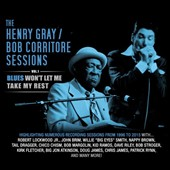 Henry Gray/Bob Corritore: The Henry Gray/Bob Corritore Sessions, Vol. 1: Blues Won't Let Me Take My Rest [Digipak]