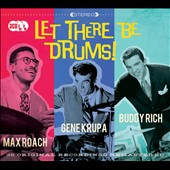 Gene Krupa/Max Roach/Buddy Rich: Let There Be Drums *