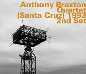 Anthony Braxton: Quartet (Santa Cruz) 1993, 2nd Set
