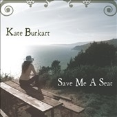 Kate Burkart: Save Me a Seat *