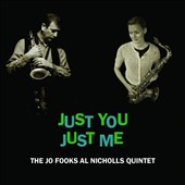 The Jo Fooks/Al Nicholls Quintet: Just You Just Me