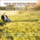 New Generations: The Etudes of Philip Glass - Music of the Next Generation. Works by Jonah Gallagher, Jason Bahr, Zack Stanton, Lucas Floyd, Ivan Moody / Paul Barnes, piano