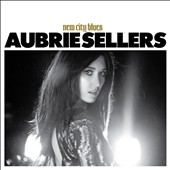 Aubrie Sellers: New City Blues [Digipak]