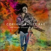Corinne Bailey Rae: The  Heart Speaks in Whispers [5/13] *
