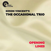 Simon Vincent/Occasional Trio: Opening Lines